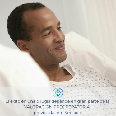 El éxito en una cirugía depende en gran parte de la VALORACIÓN PREOPERATORIA